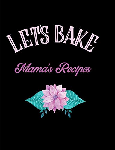 Let's Bake Mama's Recipes: Blank Lined Journal by Pickled Pepper Press