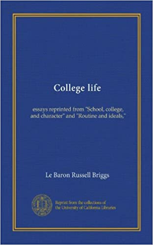 Cheap Collage Pappers College Life Essays Reprinted From School College And Character And  Routine And Ideals  Le Baron Russell Briggs Amazoncom Books Example Of A Thesis Essay also Making A Thesis Statement For An Essay College Life Essays Reprinted From School College And Character  High School Entrance Essay