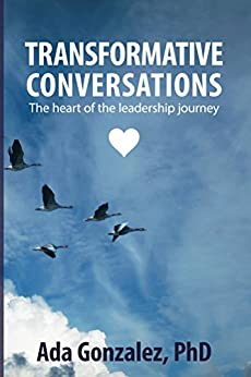 Transformative Conversations: The heart of the leadership journey by [Gonzalez, Ada]