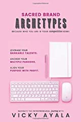 Sacred Brand Archetypes: Because Who You Are IS Your Competitive Edge Paperback