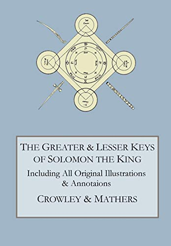 The Greater and Lesser Keys of Solomon the King (The Lesser Key Of Solomon The King)