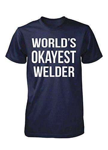 World's Okayest Welder. Father's Day Gift - Unisex Tshirt Navy Adult L