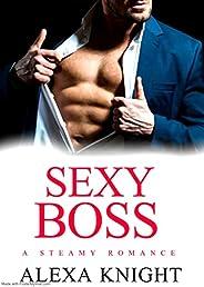 Sexy Boss: A Hot Steamy Romance (English Edition)
