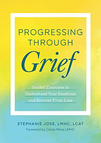 Progressing Through Grief: Guided Exercises to Understand Your Emotions and Recover from - Handbook Recovery
