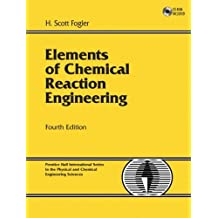 Elements of Chemical Reaction Engineering (4th Edition) ,by Fogler, H. Scott ( 2005 ) Hardcover