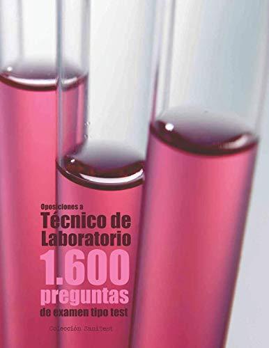 Oposiciones a Técnico de Laboratorio. 1.600 preguntas de examen tipo ...
