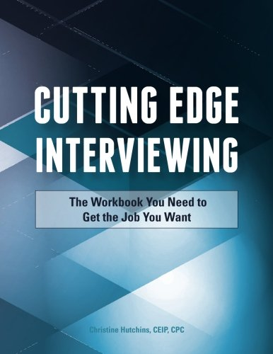 Cutting Edge Interviewing: The Workbook You Need to Get the Job You - Pivot 900