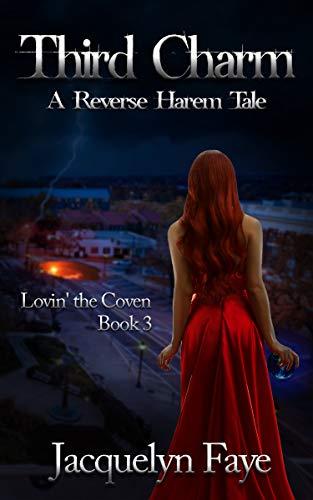 Third Charm: A Reverse Harem Tale (Lovin' the Coven Book 3) (Press Charm)
