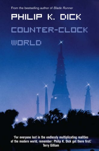 Counter-Clock World (Voyager Classics) by Philip K. Dick (1-Sep-2008) Paperback