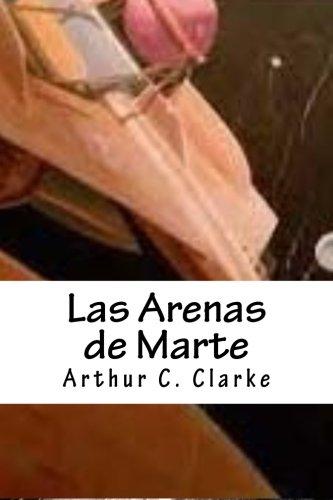 Las Arenas de Marte (Spanish Edition) [Arthur C. Clarke] (Tapa Blanda)