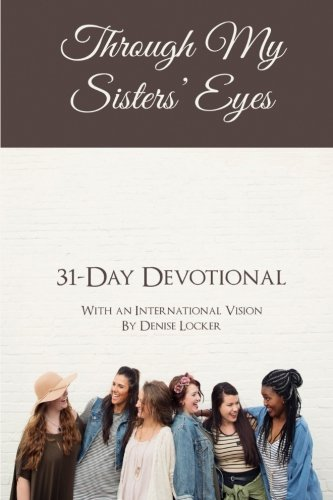 Through My Sisters Eyes: Devotional with an International Vision