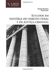 Estudos em história do direito penal e da justiça criminal (Portuguese Edition)