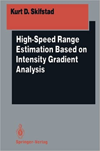 Download online High-Speed Range Estimation Based on Intensity Gradient Analysis (Springer Series in Perception Engineering) PDF