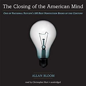 The Closing of the American Mind Audiobook
