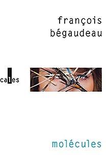 Molécules, Bégaudeau, François