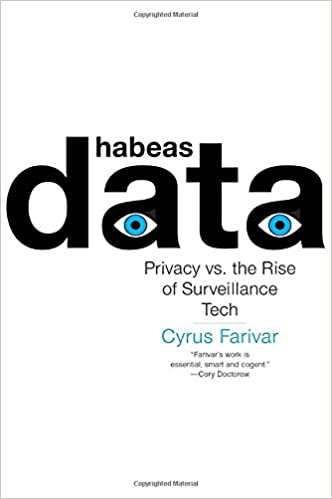 Amazon habeas data privacy vs the rise of surveillance tech amazon habeas data privacy vs the rise of surveillance tech 9781612196466 cyrus farivar books fandeluxe Images