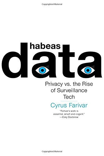 Habeas Data: Privacy vs. the Rise of Surveillance Tech cover