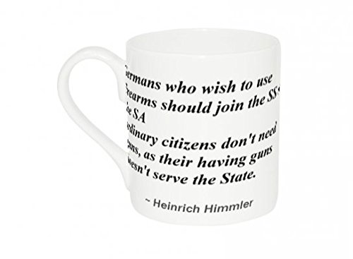 Mug with Germans who wish to use firearms should join the SS or the SA - ordinary citizens don't need guns, as their having guns doesn't serve the State.