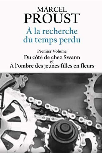 À la recherche du temps perdu: Premier volume - T.I Du côté de chez Swann et T.II À l'ombre des jeunes filles en fleurs (French Edition)