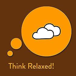 Think Relaxed! Affirmationen zum Entspannen