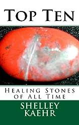 Top Ten Healing Stones of All Time
