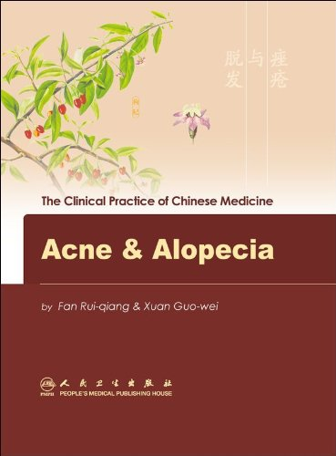 Acne & Alopecia (The Clinical Practice of Chinese Medicine)