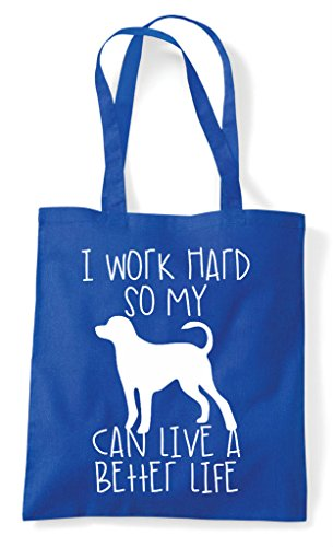 Work Animal Life Tote A Hard I Better Have Dog Blue Royal Bag My Funny So Can Cute Themed Shopper dwfnz577qW