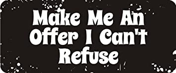 MAKE ME AN OFFER I CAN/'T REFUSE HELMET STICKER