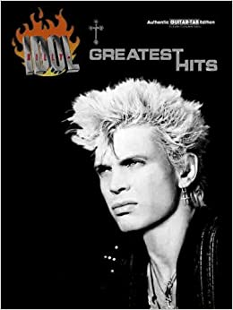 Amazon Billy Idol Greatest Hits Authentic Guitar TAB 9780757980435 Billy Idol Books