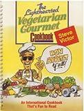 The Lighthearted Vegetarian Gourmet Cookbook, Steve Victor, 0816307180