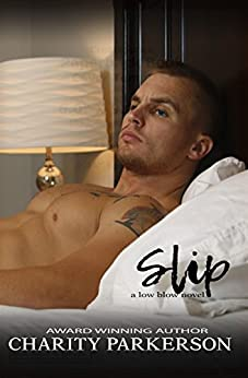 Slip (Low Blow Book 2) by [Parkerson, Charity]