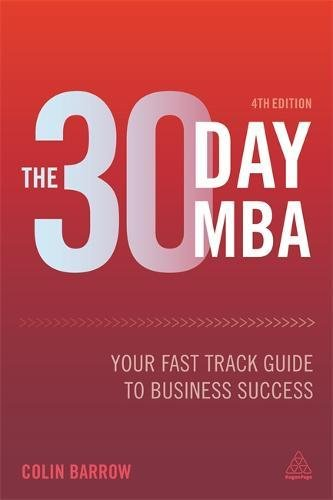 The 30 Day MBA: Your Fast Track Guide to Business Success (30 Day MBA Series)