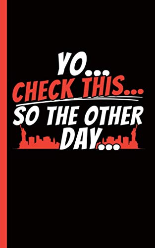 New York City Slang Journal - Notebook: Yo - Check This - So The Other Day (New Yorker Gifts Vol 2) (East West Journal Of Economics And Business)