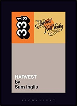 Neil Young's Harvest (Thirty Three and a Third series) by Sam Inglis (2003-10-03)
