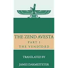 The Zend Avesta, Part I: The Vendîdâd