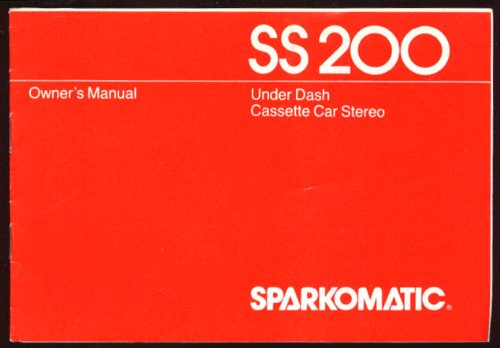 [Sparkomatic Under Dash Cassette Stereo S200 Manual 1982] (S200 Stereo)