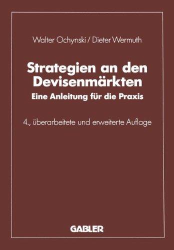 Strategien an den Devisenmärkten: Eine Anleitung Für Die Praxis Taschenbuch – 4. Oktober 2013 Walter Ochynski Springer 3409441085 Business/Economics