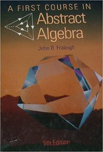 A first course in abstract algebra john b fraleigh 9780201534672 a first course in abstract algebra 5th edition fandeluxe Image collections