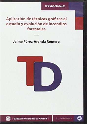 Descargar Libro Aplicación De Técnicas Gráficas Al Estudio Y Evolución De Incendios Forestales ) Jaime Pérez-aranda Romero