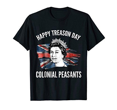 Happy Treason Day Ungrateful Colonial Peasants