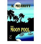 The Moon Pool Merritt, Abraham ( Author ) Sep-29-2003 Paperback