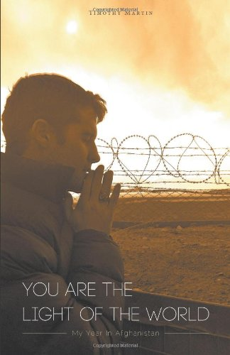 Download You Are The Light Of The World: My Year In Afghanistan pdf