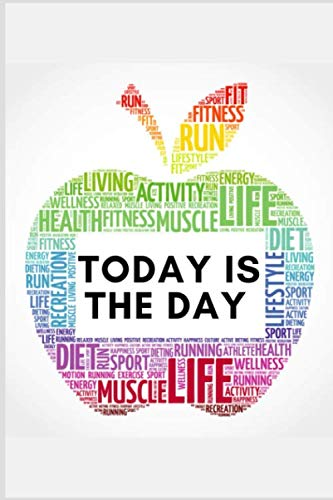 TODAY IS THE DAY: A Daily Food and Exercise Journal to Help You Become the Best Version of Yourself, (90 Days Meal and Activity Tracker) (Best Paleo Diet App)
