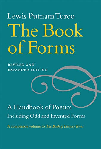 The Book of Forms: A Handbook of Poetics, Including Odd and Invented Forms, Revised and Expanded Edition ()