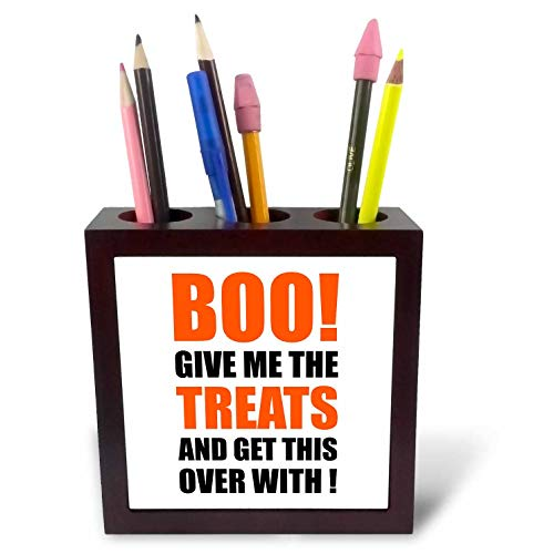 3dRose Carsten Reisinger - Illustrations - Halloween - Boo Give me The Treats and This Over with Funny Quote - 5 inch Tile Pen Holder (ph_294712_1) -