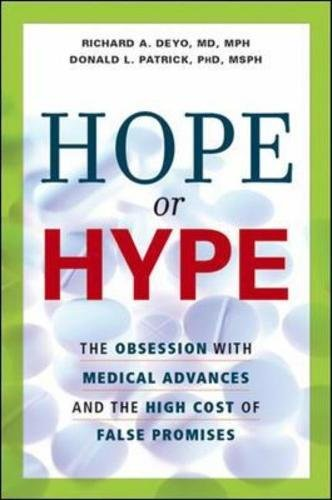 Download Hope or Hype: The Obsession with Medical Advances and the High Cost of False Promises PDF