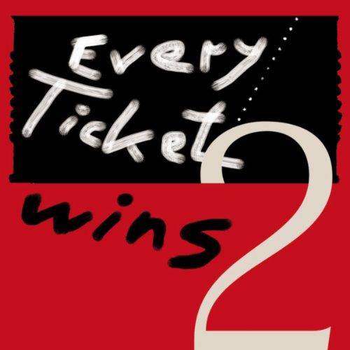 - Every Ticket Wins 2