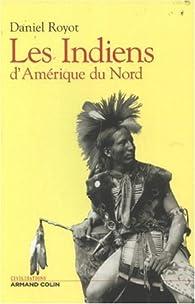 Les Indiens d'Amérique du Nord par Daniel Royot
