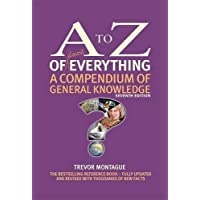 A to Z of Everything: A Compendium of General Knowledge (A to Z Series)