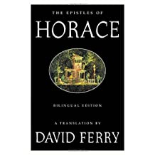 The Epistles of Horace: Bilingual Edition